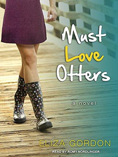 Must Love Otters: Gordon, Eliza