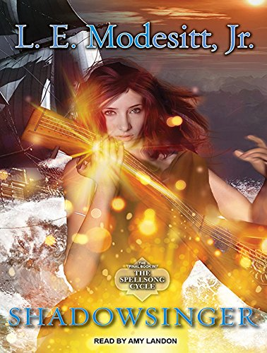 9781494559298: Shadowsinger: The Final Novel of the Spellsong Cycle