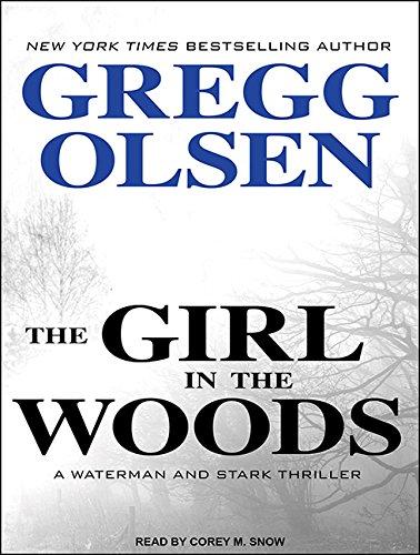 The Girl in the Woods (Waterman and Stark): Gregg Olsen