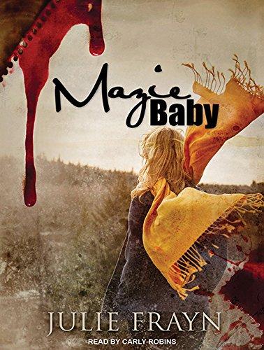Mazie Baby: Frayn, Julie