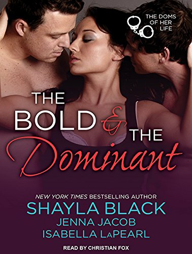 The Bold and the Dominant (Doms of Her Life): Shayla Black