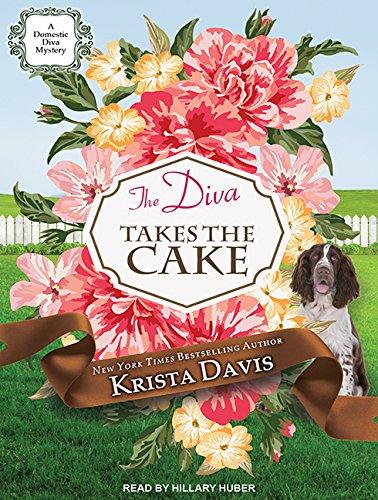 9781494563219: The Diva Takes The Cake (Domestic Diva)