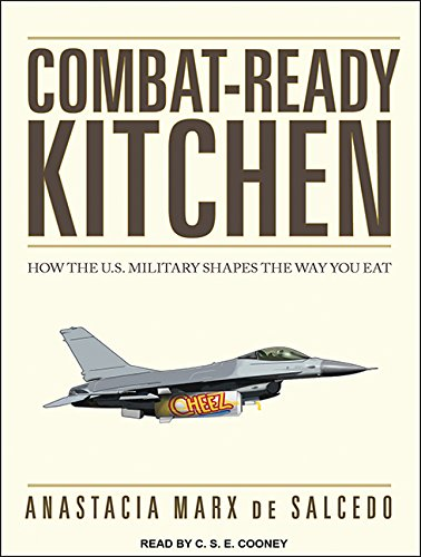 9781494563868: Combat-Ready Kitchen: How the U.S. Military Shapes the Way You Eat