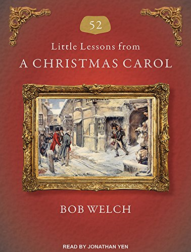 52 Little Lessons from a Christmas Carol: Welch, Bob