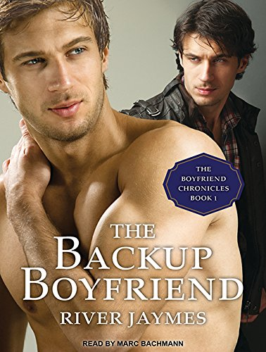 The Backup Boyfriend: Jaymes, River