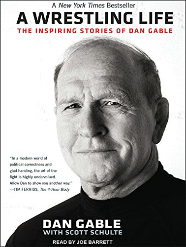 9781494564032: A Wrestling Life: The Inspiring Stories of Dan Gable