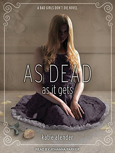 9781494564193: As Dead as It Gets (Bad Girls Don't Die)