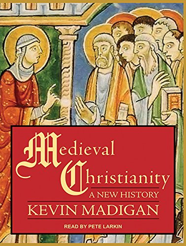 Medieval Christianity: A New History (MP3 CD): Kevin Madigan