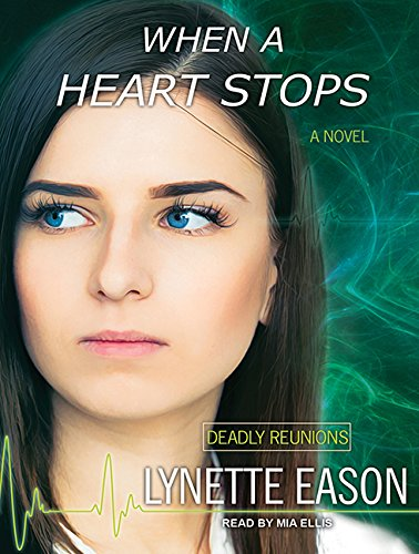 When a Heart Stops (Deadly Reunions): Eason, Lynette