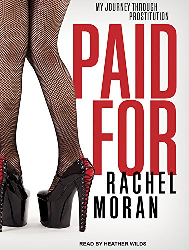 9781494566760: Paid For: My Journey Through Prostitution