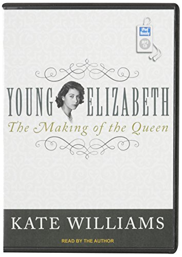 Young Elizabeth: The Making of the Queen: Kate Williams