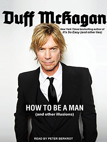 How to Be a Man: (And Other Illusions) (MP3 CD): Duff McKagan