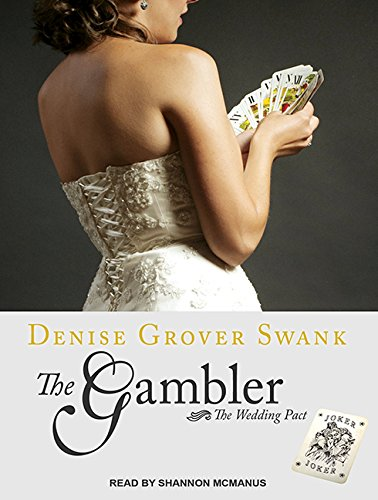 The Gambler (Wedding Pact): Swank, Denise Grover