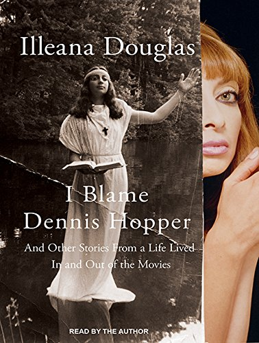 9781494568627: I Blame Dennis Hopper: And Other Stories from a Life Lived In and Out of the Movies