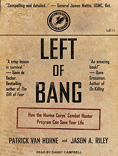 9781494568894: Left of Bang: How the Marine Corps Combat Hunter Program Can Save Your Life