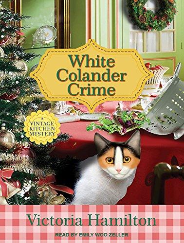 9781494569679: White Colander Crime (Vintage Kitchen Mystery)
