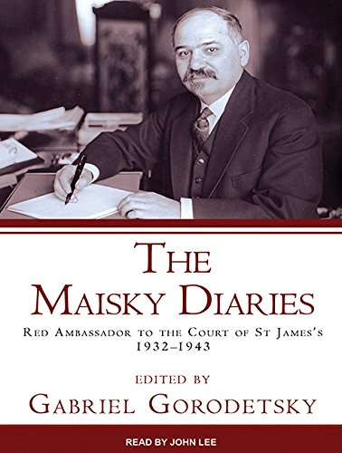 The Maisky Diaries: Red Ambassador to the Court of St James's, 1932-1943 (MP3 CD): Ivan Maisky