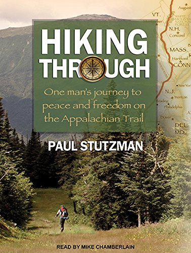 9781494569914: Hiking Through: One Man's Journey to Peace and Freedom on the Appalachian Trail