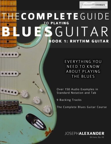 9781494702397: The Complete Guide to Blues Guitar: Rhythm Guitar: Volume 1