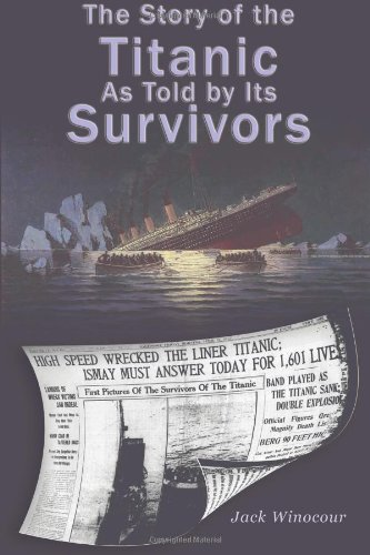 9781494703462: The Story of the Titanic As Told by Its Survivors