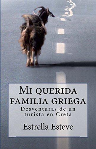 9781494704704: Mi querida familia griega: Desventuras de un turista en Creta (Mi amigo José Carlos) (Volume 2) (Spanish Edition)