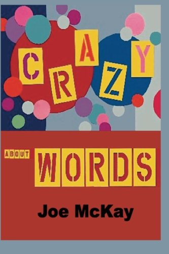 Crazy About Words: Mc Kay, Joe