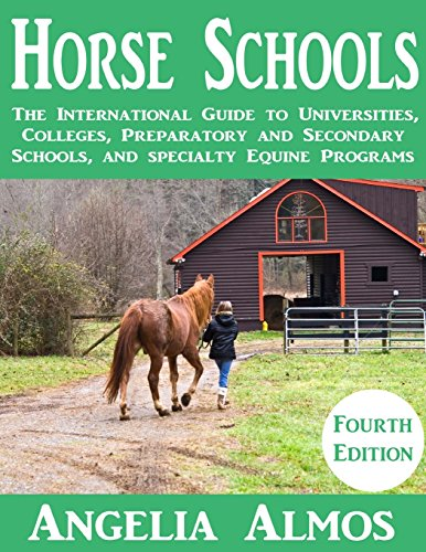 Horse Schools: The International Guide to Universities, Colleges, Preparatory and Secondary Schools...
