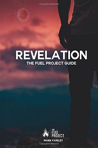 Revelation: The Fuel Project Guide: Mark Fairley