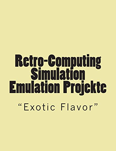 9781494709983: Retro-Computing Simulation - Emulation - Projekte: