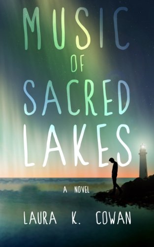 Music of Sacred Lakes: Cowan, Laura K