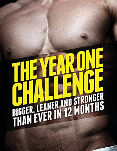 9781494711467: The Year 1 Challenge: Bigger, Leaner, and Stronger Than Ever in 12 Months