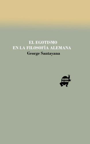 El egotismo en la filosofía alemana (Spanish: Santayana, George