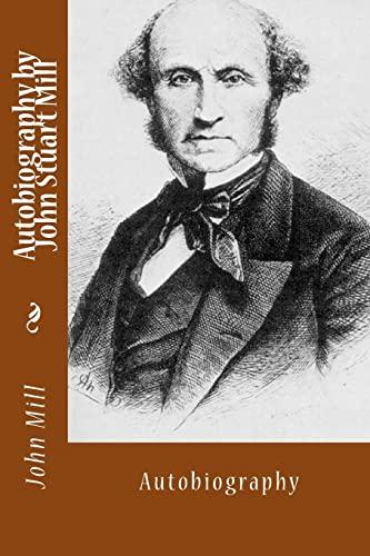 9781494713072: Autobiography by John Stuart Mill: Autobiography