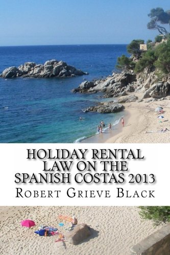 9781494713096: Holiday Rental Law on the Spanish Costas 2013