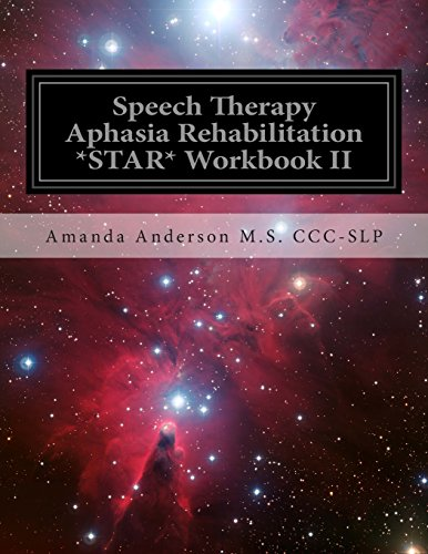Speech Therapy Aphasia Rehabilitation *STAR* Workbook II: Receptive Language: Anderson M.S. CCC-SLP...