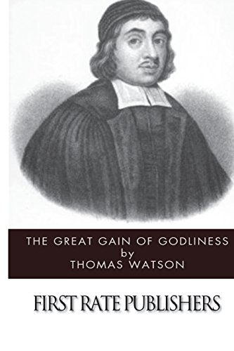 9781494715557: The Great Gain of Godliness