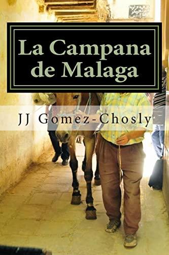"""9781494718503: La Campana de Malaga: Málaga, años sesenta. Cinco personas se reúnen diariamente en la taberna """"La Campana del Puente"""", donde se toman sus copas y ... otros, inventados. (Spanish Edition)"""