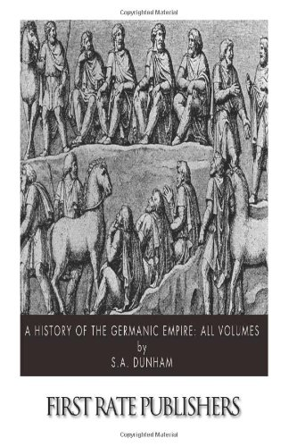 9781494719456: A History of the Germanic Empire: All Volumes