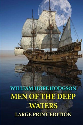 9781494719777: Men of the Deep Waters - Large Print Edition