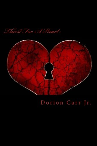 Thirst For A Heart Heart Series Volume 1