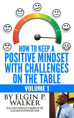9781494722586: How to Keep A Positive Mindset with Challenges on the Table Volume 1