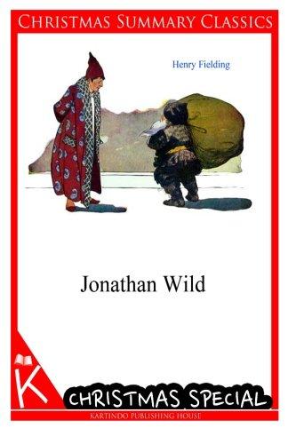 9781494725198: Jonathan Wild [Christmas Summary Classics]