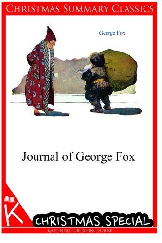 Journal of George Fox [Christmas Summary Classics]: Fox, George
