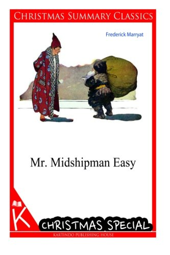 Mr. Midshipman Easy [Christmas Summary Classics]: Marryat, Frederick