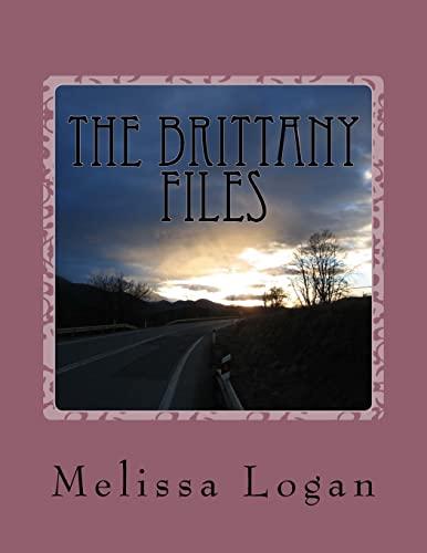 The Brittany Files: Crossroads (Volume 1): Melissa Logan