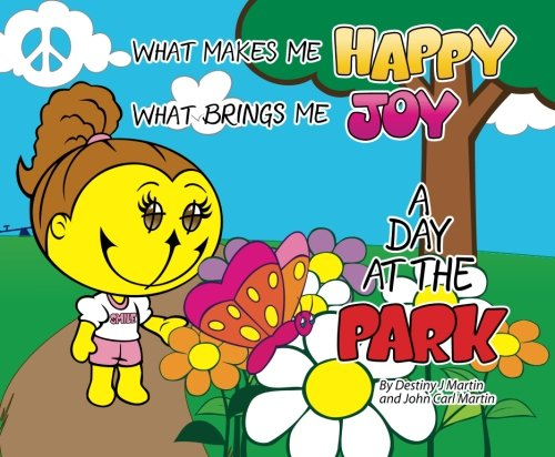 9781494736262: What Makes Me Happy, What Brings Me Joy: A Day At The Park: Volume 1