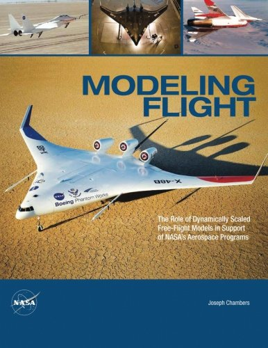 9781494743291: Modeling Flight: The Role of Dynamically Scaled Free-Flight Models in Support of NASA's Aerospace Programs