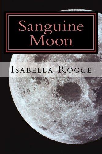 9781494744786: Sanguine Moon