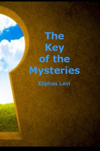 9781494744984: The Key of the Mysteries