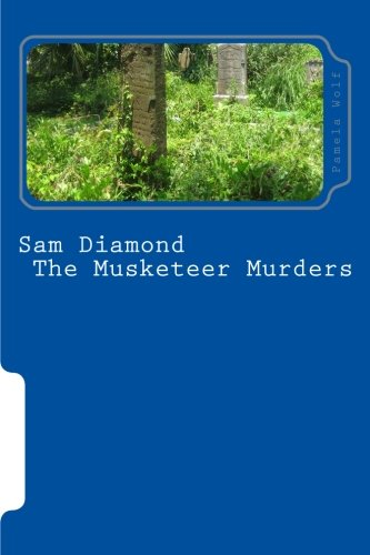 Sam Diamond the Musketeer Murders: Wolf, Pamela